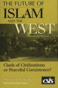 The future of Islam and the west : clash of civilizations or peacefull coexixtence