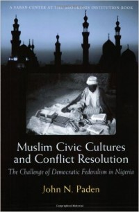 Image of Muslim civic cultures and conflict resolution : the challenge of democratic federalism in Nigeria